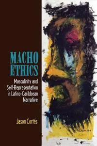 Macho Ethics
