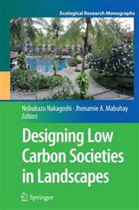 Designing Low Carbon Societies in Landscapes
