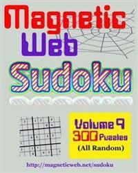 Magneticweb Sudoku - Volume 9: 300 Sudoku Puzzles (All Random)