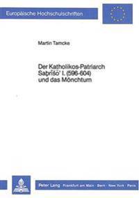 Der Katholikos-Patriarch Sabriso' I. (596-604) Und Das Moenchtum