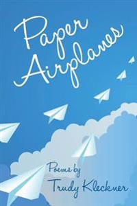 Paper Airplanes: Poems