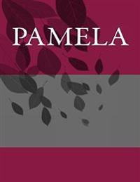 Pamela: Personalized Journals - Write in Books - Blank Books You Can Write in