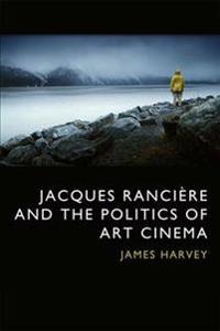Jacques Rancière and the Politics of Art Cinema