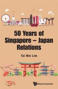 Merlion And Mt. Fuji, The: 50 Years Of Singapore-japan Relations