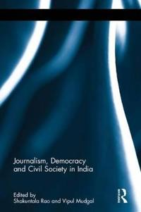 Journalism, Democracy and Civil Society in India