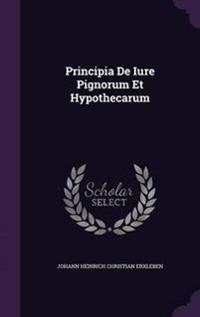 Principia de Iure Pignorum Et Hypothecarum