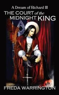 The Court of the Midnight King - A Dream of Richard III