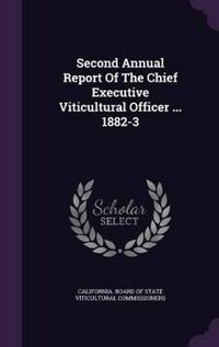 Second Annual Report of the Chief Executive Viticultural Officer ... 1882-3