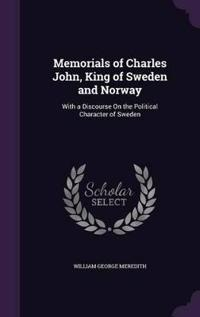 Memorials of Charles John, King of Sweden and Norway
