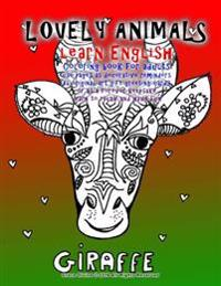 Lovely Animals Learn English Coloring Book for Adults Use Pages as Decorative Reminders as Original Art Gift Greeting Cards or as a Forever Keepsake L