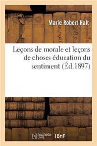 Lecons de Morale Et Lecons de Choses Education Du Sentiment Instruction Usuelle