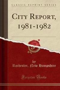 City Report, 1981-1982 (Classic Reprint)
