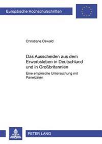Das Ausscheiden Aus Dem Erwerbsleben in Deutschland Und in Großbritannien: Eine Empirische Untersuchung Mit Paneldaten