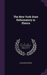 The New York State Reformatory in Elmira;