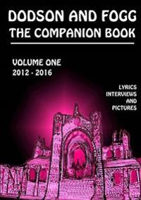 Dodson and Fogg the Companion Book Volume 1: 2012 - 2016