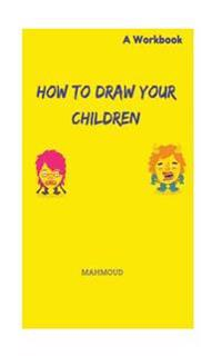 How to Draw Your Children - A Workbook