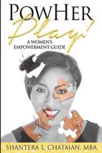 Powher Play: A Women's Empowerment Guide