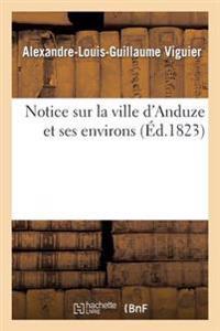 Notice Ville D'Anduze Et Ses Environs Ornee D'Une Carte Topographique Et de Deux Lithographies