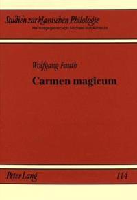 Carmen Magicum: Das Thema Der Magie in Der Dichtung Der Roemischen Kaiserzeit