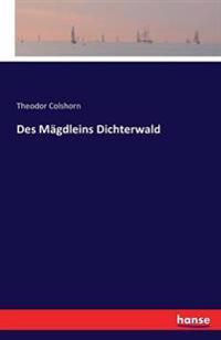 Des Magdleins Dichterwald