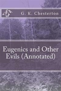 Eugenics and Other Evils (Annotated)