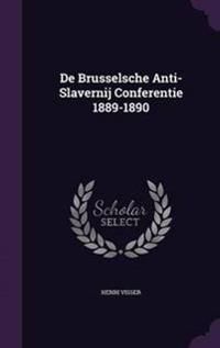 de Brusselsche Anti-Slavernij Conferentie 1889-1890
