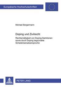 Doping Und Zivilrecht: Rechtmaeßigkeit Von Doping-Sanktionen Sowie Durch Doping Begruendete Schadensersatzansprueche