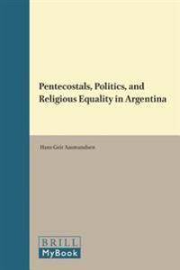 Pentecostals, Politics, and Religious Equality in Argentina