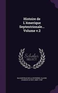 Histoire de L'Amerique Septentrionale... Volume V.2