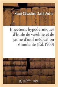 Injections Hypodermiques d'Huile de Vaseline Et de Jaune d'Oeuf M�dication Stimulante