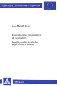 """Intensification, Modalisation Et Focalisation: Les Différents Effets Des Adverbes """"proprio, Davvero"""" Et """"veramente"""""""