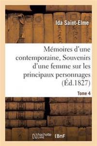 Memoires D'Une Contemporaine, Ou Souvenirs D'Une Femme Sur Les Principaux Personnages Tome 4