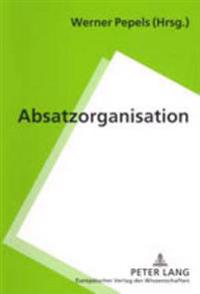 Absatzorganisation: 2., Ueberarbeitete Auflage
