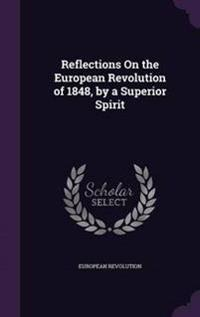 Reflections on the European Revolution of 1848, by a Superior Spirit