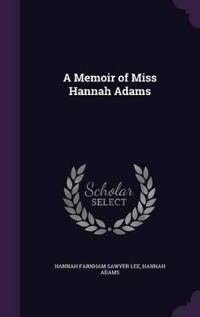 A Memoir of Miss Hannah Adams