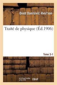 Traite de Physique. Tome 3-1
