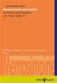 Mempsimoirie und Avaritia: Zu Einheit und Programm von Horaz' Satire 1,1