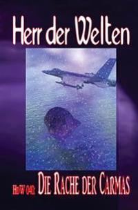 """Hdw 040: Die Rache Der Carmas: """"ein Volk Fühlt Sich Bedroht - Und Die Menschheit Soll Dafür Büßen!"""