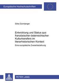 Entwicklung Und Status Quo Franzoesisch-Oesterreichischer Kulturtransfers Im Literarhistorischen Kontext: Eine Europaeische Zweierbeziehung
