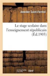 Le Stage Scolaire Dans L'Enseignement Republicain