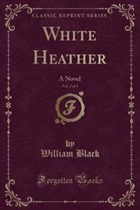 White Heather, Vol. 2 of 3