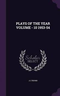Plays of the Year Volume - 10 1953-54