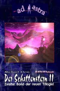 """Ad Astra 009 Buchausgabe: Der Schattenstern II: Zweiter Teil Der Neuen Trilogie!"""""""