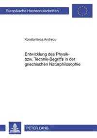 Entwicklung Des Physik- Bzw. Technik-Begriffs in Der Griechischen Naturphilosophie