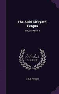 The Auld Kirkyard, Fergus