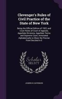 Clevenger's Rules of Civil Practice of the State of New York