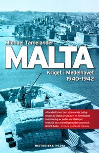 Malta : kriget i Medelhavet 1940 - 1942