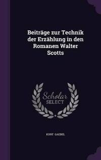 Beitrage Zur Technik Der Erzahlung in Den Romanen Walter Scotts