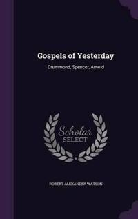 Gospels of Yesterday