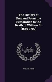 The History of England from the Restoration to the Death of William III. (1660-1702)